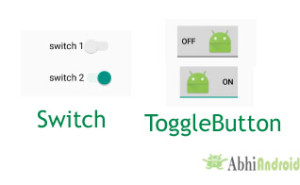 Switch Vs ToggleButton in Android