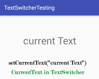 setCurrentText in TextSwitcher Android