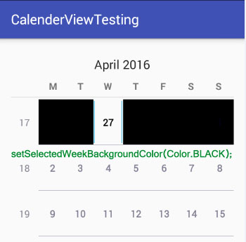 setSelectedWeekBackgroundColor in Calendar View Android